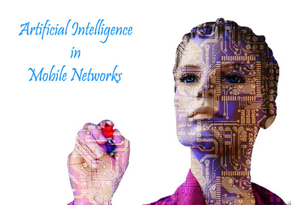 Artficial Inteligence in Mobile Networks