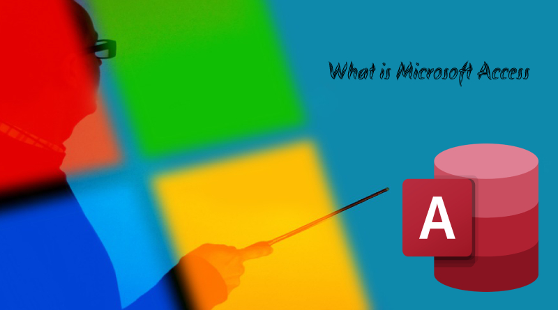 what is microsoft access  definition  tasks  and