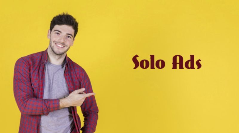 How to Advertise a Business through Solo Ads