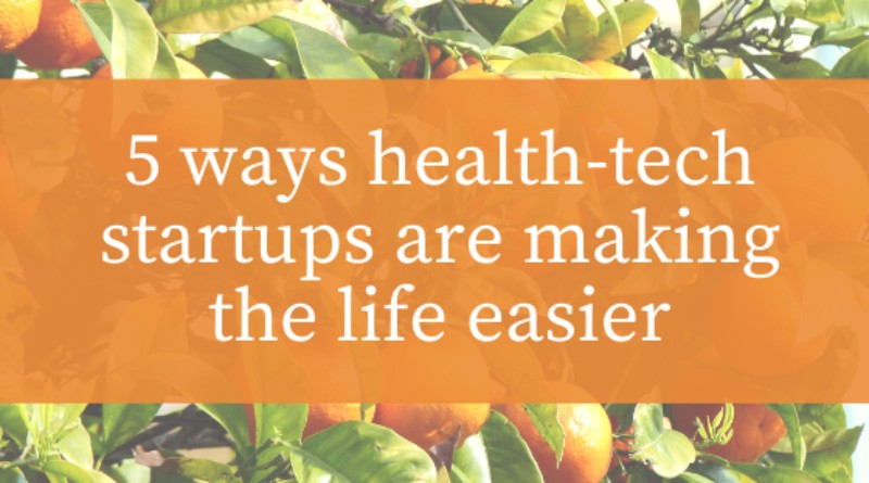 5 Ways Health Tech Startups are Making Life Easier