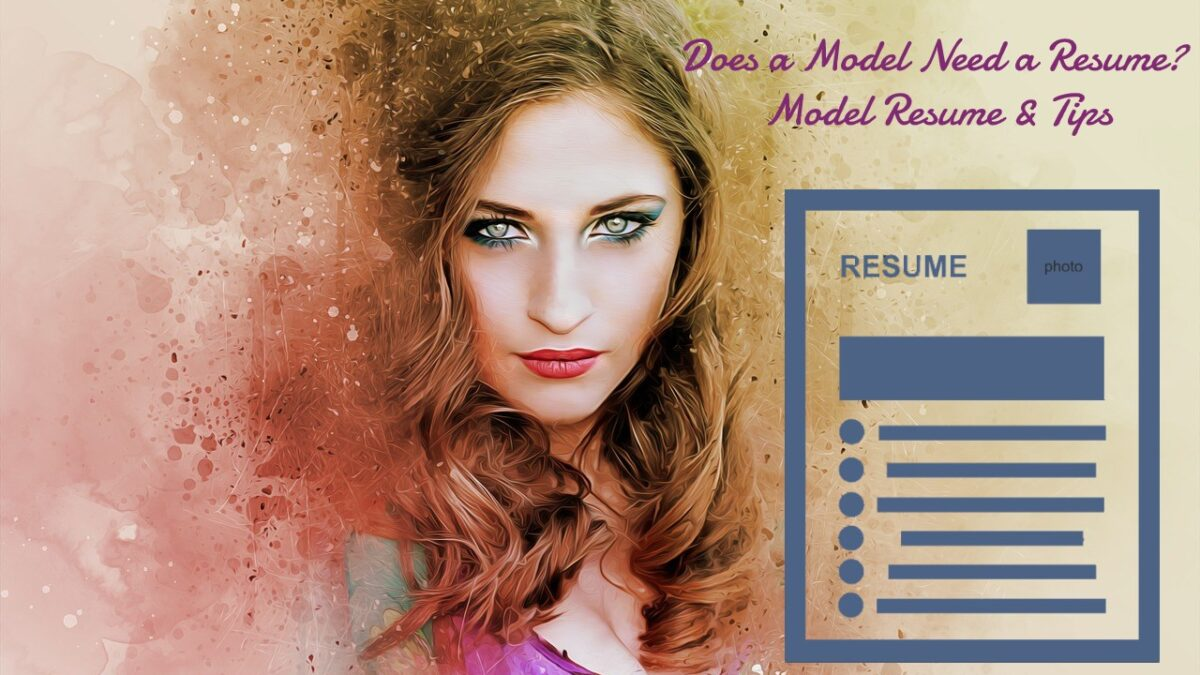 Does a Model Need a Resume? Model Resume & Tips