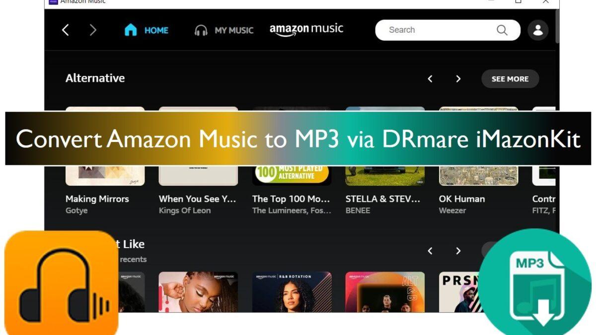 How to convert Amazon Music to MP3 via DRmare iMazonKit