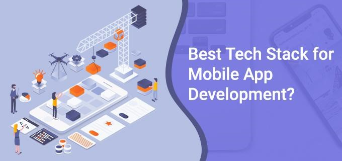 How to Choose the Best Technology Stack for Mobile App Development?