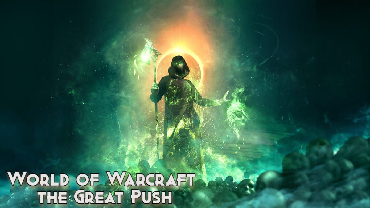 World of Warcraft: The Unveiling of The Great Push