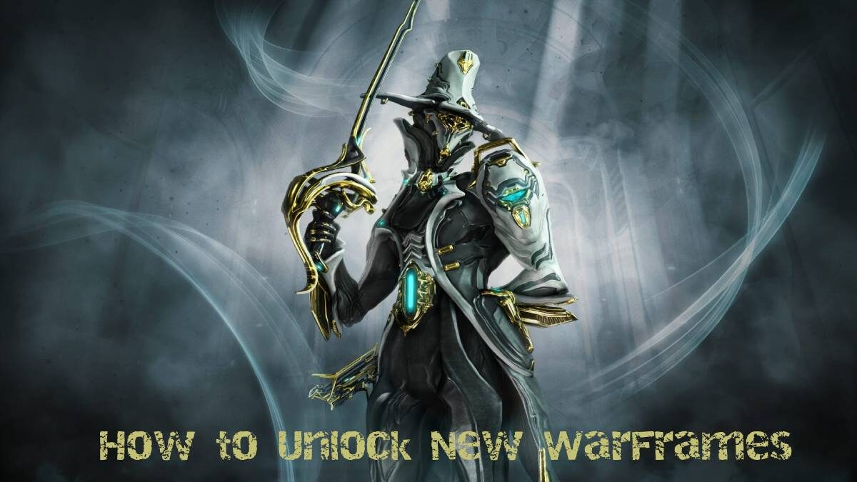 How To Unlock New Warframes?