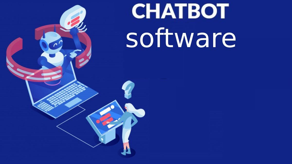 Chatbot Software: Get in touch with your customers